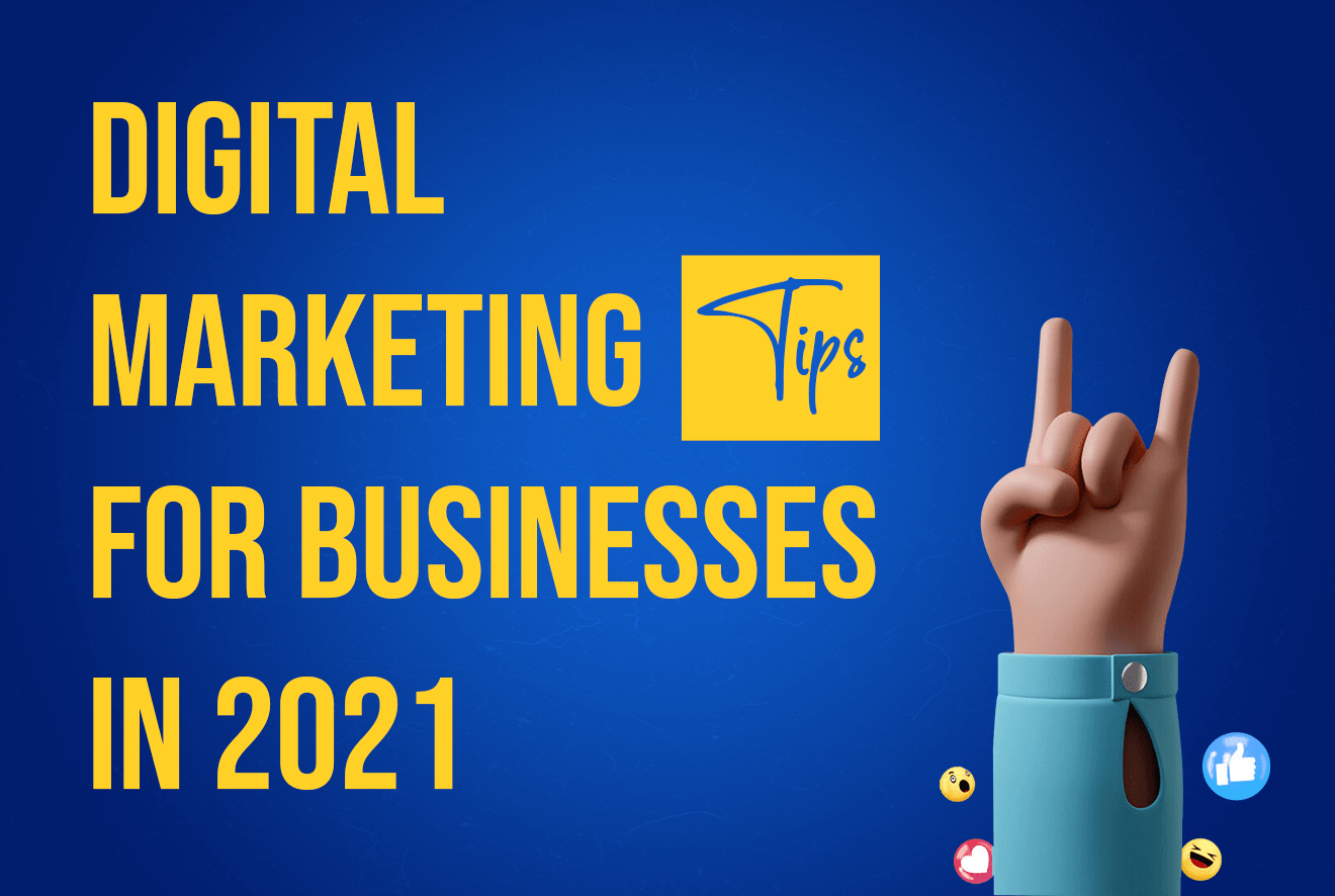 9 Digital Marketing Tips To Grow Your Business in 2021