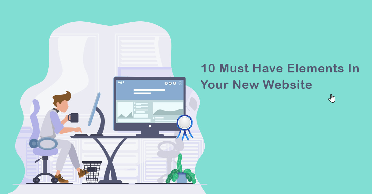 10 Must Have Elements In Your New Website