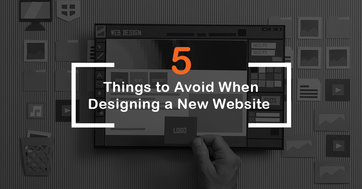 5 Things to Avoid When Designing a New Website